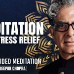 Meditation For Stress Relief - Daily Guided Meditation by Deepak Chopra