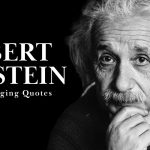 Albert Einstein - Life Changing Quotes