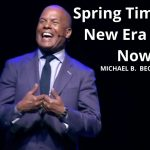 Spring Time Of A New Era-Join Now w/ Michael B. Beckwith