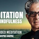 Meditation For Mindfulness - Daily Guided Meditation by Deepak Chopra