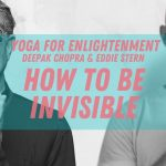 Yoga for Enlightenment - Vibhuti Series : How to be Invisible