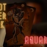 AQUARIUS | THE LOVER AND THE LIAR | TAROT AFTER DARK