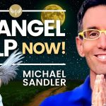 🔴 Get HELP From the ANGELS - Especially in Times of Need! Michael Sandler