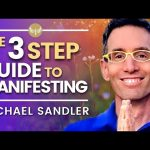 The LAW of Manifestation, The 3 things you MUST do! | Michael Sandler
