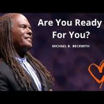 Are You Ready For You? w/ Michael B. Beckwith