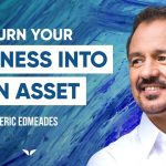 Solve Problems Bigger Than Your Business With This Entrepreneur Advice | Eric Edmeades