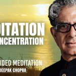 Meditation For Concentration - Daily Guided Meditation by Deepak Chopra