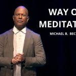 The Way of Meditation Service w/ Michael B. Beckwith, 5.2.21