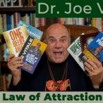Dr. Joe Vitale - Law of Attraction  - Dr Joe Vitale - This Lesson Will Make You A Phenomenal Success