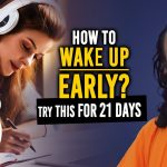 How to Wake Up Early - The 5 AM Morning Routine   Try This For 21 Days - Swami Mukundananda