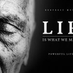 Life is What We Make of It: A Powerful Life Poem