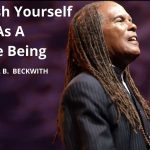 Establish Yourself As A Free Being w/ Michael B. Beckwith