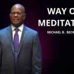 The Way of Meditation Service w/ Michael B. Beckwith, 5.23.21