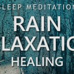 Deep Sleep Meditation Rain Relaxation Healing - Fall Asleep Fast Guided Meditation