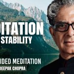 Meditation For Stability - Daily Guided Meditation by Deepak Chopra