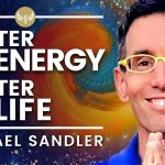 Master YOUR ENERGY - Master YOUR LIFE! Inner ALCHEMY to get UNSTUCK! Michael Sandler