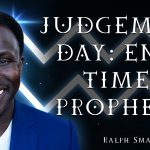 JUDGEMENT DAY - The World in the End Times | Ralph Smart