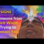 7 Signs Someone from the Spirit World Is Trying to Contact You