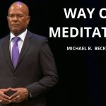 The Way of Meditation Service w/ Michael B. Beckwith, 5.30.21