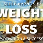 Sleep Hypnosis for Weight Loss ~ Subconscious Motivation & Success to Lose Weight