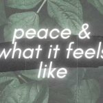 How To Find Peace In The Midst Of Anxiety | (what you might need...)