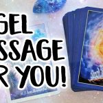 The Angels Have A Message For You! - Angel Card Reading