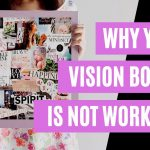 3 Reasons Your Vision Board Is NOT Working (And How To Fix It)