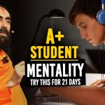 A+ STUDENT MENTALITY To Achieve SUCCESS In ANYTHING - TRY This for 21 Days  | Swami Mukundananda