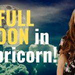 POWERFUL Full Moon in Capricorn—The Eye of the Storm! Weekly Astrology Forecast for All 12 Signs!