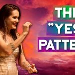 """What Is The """"Yes Pattern"""" In Relationships? By Teal Swan"""