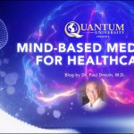Mind Based Medicine for Healthcare by Dr. Paul Drouin