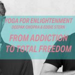 Yoga for Enlightenment: From Addiction To Total Freedom