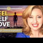 How to Create SELF LOVE: You are ENOUGH | Agapi Stassinopoulos