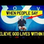 """""""If people REALLY believed God lives within them, then they wouldn't...""""  