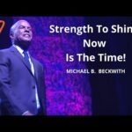 Strength To Shine Is Now w/ Michael B. Beckwith