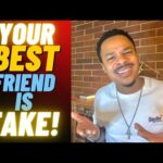 YOUR FRIENDS ARE NOT YOUR REAL FRIENDS… HERES WHY…