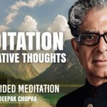 Meditation For Negative Thoughts - Daily Guided Meditation by Deepak Chopra