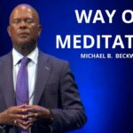The Way of Meditation Service w/ Michael B. Beckwith, 7.11.21