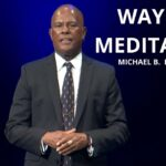 The Way of Meditation Service w/ Michael B. Beckwith, 7.18.21