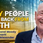 Why People Come Back from Death! Near Death Experiences Explained! NDE Dr. Raymond Moody