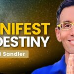 Manifest Your Destiny - How to ATTRACT and Discover Your Greatest Power! Michael Sandler
