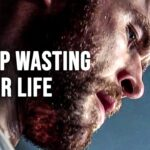 STOP WASTING YOUR LIFE - Motivational Speech
