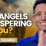 WHISPERS from SPIRIT! Is an UNSEEN FORCE Influencing your Actions? Michael Sandler