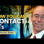 Are ETs Here To SAVE US? How To Make CONTACT   Dr. Steven M. Greer