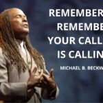 Remember To Remember, Your Calling Is Calling! w/ Michael B. Beckwith