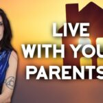 Why Living At Home With Your Parents Can Be A Bad Idea