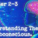 Chapter 2-3 Understanding The Subconscious Mind: A Guide To Creating A Brilliant Life