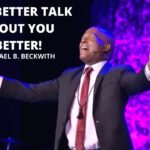 You Better Talk About You Better! w/ Michael B. Beckwith