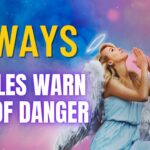 5 Subtle Signs Our Angels Send to Warn Us of Danger