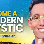 🔴 Beyond Enlightenment! How to Become a Modern Mystic! Michael Sandler
